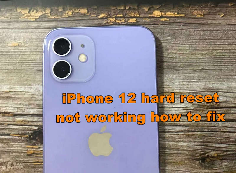 IPhone 12 Hard Reset Not Working