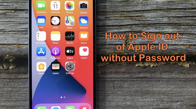 How To Sign Out Of Apple Id Without Password